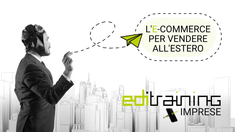 """""""L'e-commerce per vendere all'estero"""": nuovo ciclo di incontri promosso da Edi-Confcommercio"""
